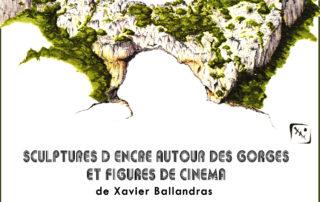 Exposition « Sculptures d'encres autour des gorges,….et figures de cinéma »